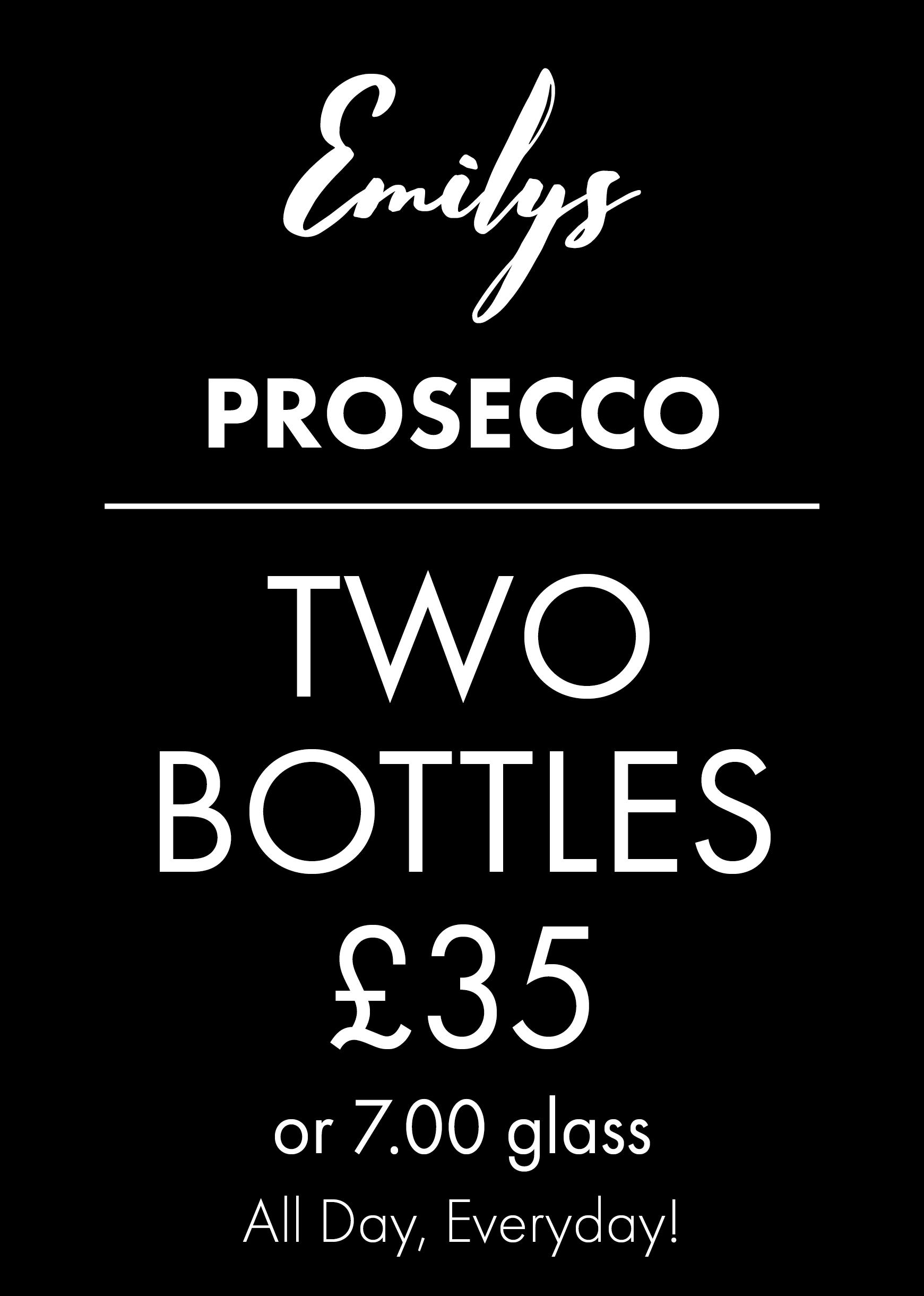 PROSECCO 2 FOR £35